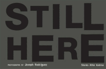 Still Here: Stories After Katrina Cover Image
