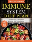 The 30-Minute Immune System Diet Plan: Quick Recipes to Strengthen Immunity and Prevent Disease Cover Image