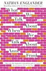 What We Talk About When We Talk About Anne Frank: Stories Cover Image