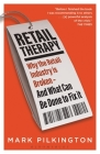 Retail Therapy: Why the Retail Industry is Broken – and What Can Be Done to Fix It Cover Image