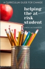 Helping the At-Risk Student: A Curriculum Guide for Change Cover Image