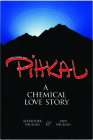 Pihkal: A Chemical Love Story Cover Image