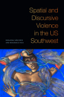 Spatial and Discursive Violence in the Us Southwest Cover Image