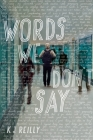 Words We Don't Say Cover Image