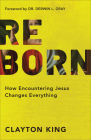 Reborn: How Encountering Jesus Changes Everything Cover Image