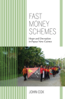 Fast Money Schemes: Hope and Deception in Papua New Guinea (Framing the Global) Cover Image