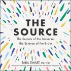 The Source Lib/E: The Secrets of the Universe, the Science of the Brain Cover Image