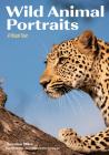 Wild Animal Portraits: A Visual Tour Cover Image
