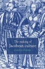 The Making of Jacobean Culture: James I and the Renegotiation of Elizabethan Literary Practice Cover Image