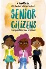 Senior Citizens: True Friendship Lasts a Lifetime Cover Image