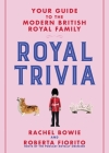 Royal Trivia: Your Guide to the Modern British Royal Family  Cover Image
