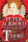Tudors: The History of England from Henry VIII to Elizabeth I Cover Image