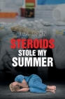 Steroids Stole My Summer Cover Image
