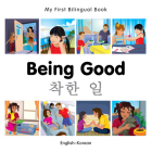 My First Bilingual Book–Being Good (English–Korean) Cover Image