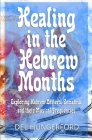 Healing in the Hebrew Months: Exploring Hebrew Letters, Gematria, and their Musical Frequencies Cover Image