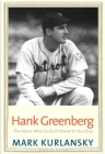 Hank Greenberg: The Hero Who Didn't Want to Be One (Jewish Lives) Cover Image