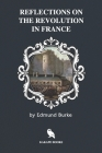 Reflections on the Revolution in France (Illustrated) Cover Image