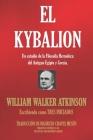 El Kybalion: Un estudio de la Filosofía Hermética del Antiguo Egipto y Grecia. Cover Image