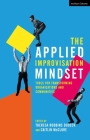 The Applied Improvisation Mindset: Tools for Transforming Organizations and Communities Cover Image