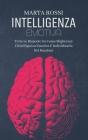 Intelligenza Emotiva: Come Conoscere Il Linguaggio Del Corpo E Riconoscere I Segnali Verbali E Non Verbali E Le Emozioni (Emotional Intellig Cover Image