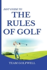 Fast Guide to the RULES OF GOLF: A Handy Fast Guide to Golf Rules 2021-2022 (Pocket Sized Edition) Cover Image