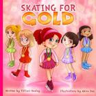 Skating for Gold: Practice Skating for Gold Cover Image