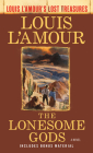 The Lonesome Gods (Louis L'Amour's Lost Treasures): A Novel Cover Image