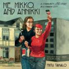Me, Mikko, and Annikki: A Community Love Story in a Finnish City Cover Image