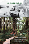 The Hot Springs Cove Story: The Beginnings of Maquinna Marine Provincial Park Cover Image