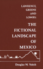 Lawrence, Greene and Lowry: The Fictional Landscape of Mexico Cover Image