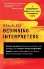 Manual for Beginning Interpreters: A Comprehensive Guide to Interpreting in Immigration Courts Cover Image