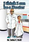 I Think I Can Be a Doctor Cover Image