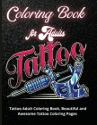 Tattoo Coloring Book for Adults: Tattoo Adult Coloring Book, Beautiful and Awesome Tattoo Coloring Pages Such As Sugar Skulls, Guns, Roses ... Adult t Cover Image