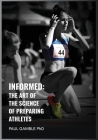 Informed: The Art of the Science of Preparing Athletes Cover Image