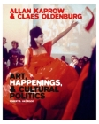 Allan Kaprow and Claes Oldenburg: Art, Happenings, and Cultural Politics Cover Image