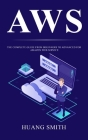 Aws: The Complete Guide from Beginners to Advanced for Amazon Web Service Cover Image