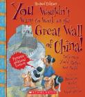 You Wouldn't Want to Work on the Great Wall of China! (Revised Edition) (You Wouldn't Want to…: History of the World) Cover Image
