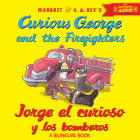 Jorge el curioso y los bomberos/Curious George and the Firefighters (bilingual ed.) w/downloadable audio Cover Image