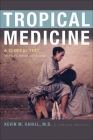 Tropical Medicine: A Clinical Text, 8th Edition, Revised and Expanded (International Humanitarian Affairs) Cover Image