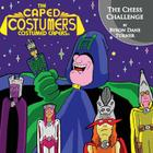 The Caped Costumers Costumed Capers: The Chess Challenge Cover Image