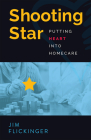 Shooting Star: Putting Heart Into Homecare Cover Image