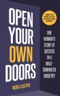 Open Your Own Doors: One Woman's Story of Success in a Male-Dominated Industry Cover Image