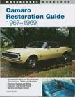 Camaro Restoration Guide, 1967-1969 (Motorbooks Workshop) Cover Image