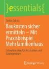 Baukosten Sicher Ermitteln - Mit Praxisbeispiel Mehrfamilienhaus: Schnelleinstieg Für Architekten Und Bauingenieure (Essentials) Cover Image