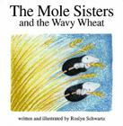 The Mole Sisters and Wavy Wheat Cover Image