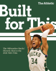 Built for This: The Milwaukee Bucks' Historic Run to the 2021 NBA Title Cover Image