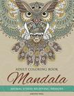 Mandala Adult Coloring Book: Animal Stress Relieving Designs Cover Image