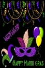 Happy Mardi Gras: Great Gift for Friends that Love a Great Party: 2 Types of Paper Cover Image
