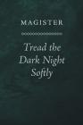 Tread the Dark Night Softly Cover Image