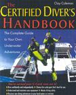 The Certified Diver's Handbook: The Complete Guide to Your Own Underwater Adventures Cover Image
